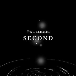 Prologue: SECOND