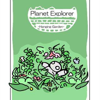 Planet Explorer -hanging garden-