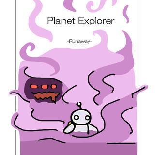 Planet Explorer -runaway-
