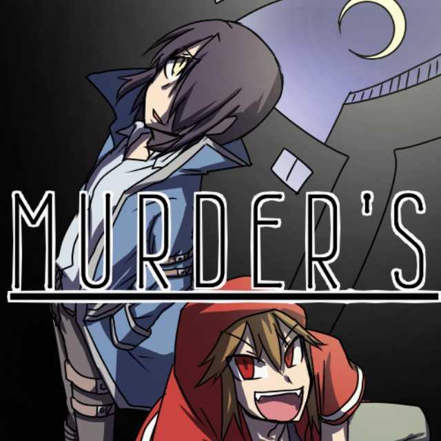 MURDER`S