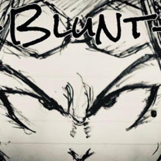 「-Blunt-」
