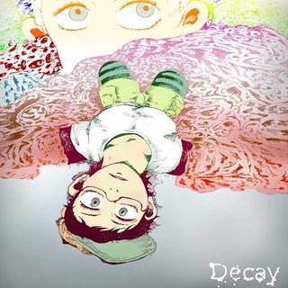 Decay -ディケイ-