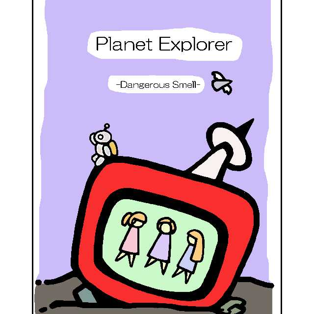 Planet Explorer -Dangerous Smell