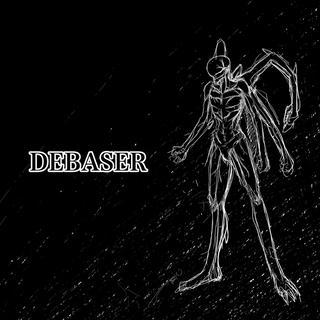DEBASER