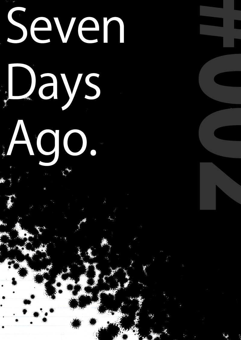 Seven Days Ago.