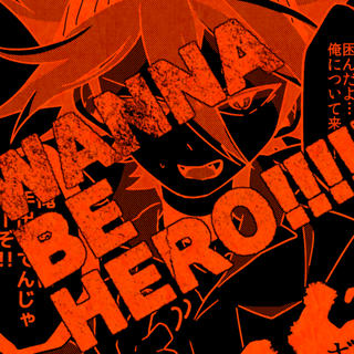 WANNA BE HERO!!!!!