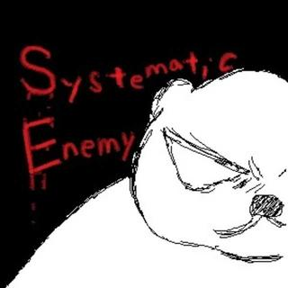 Systematic Enemy