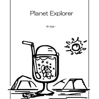 Planet Explorer -in ice-