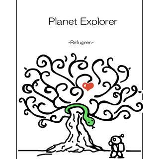 Planet Explorer -refugees-
