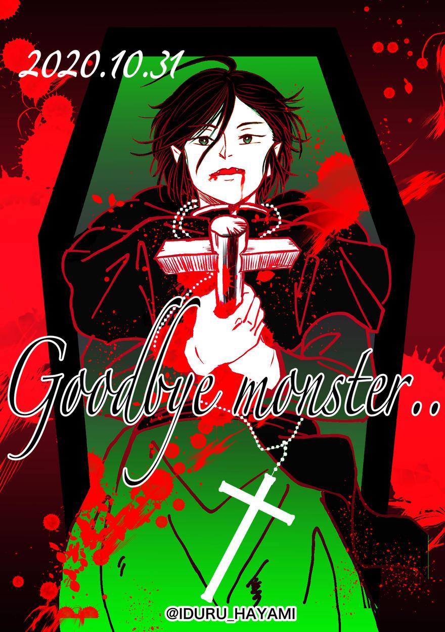 Good bye monster…