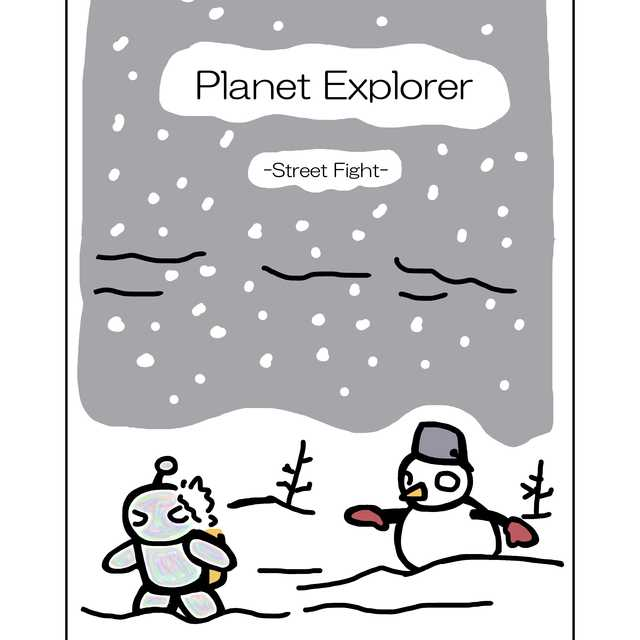 Planet Explorer -street fight-